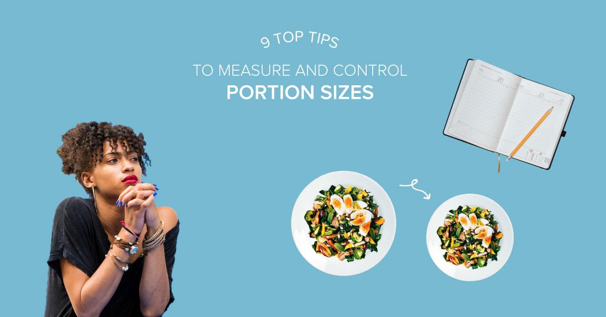 9 astuces pour mesurer et contrôler les tailles de portions